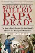 """""""They Have Killed Papa Dead!"""""""