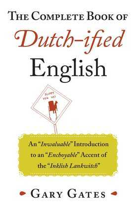 The Complete Book of Dutch-ified English