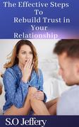 The Effective Steps to Rebuild Trust in Your Relationship