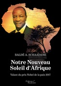 Notre Nouveau Soleil d'Afrique - Valant du prix Nobel de la paix 2017