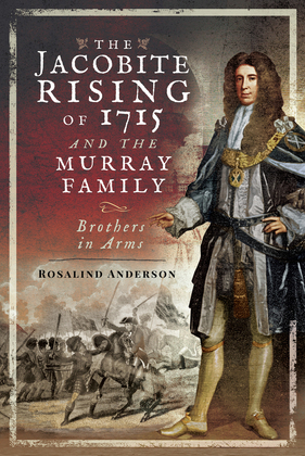The Jacobite Rising of 1715 and the Murray Family