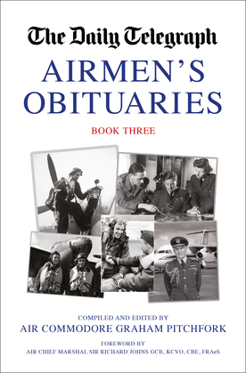 The Daily Telegraph Airmen's Obituaries Book Three
