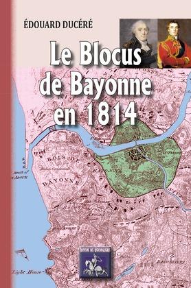 Le blocus de Bayonne en 1814