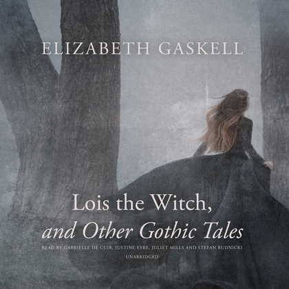Lois the Witch, and Other Gothic Tales