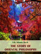 The Story of Oriental Philosophy