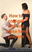 How to commit him and make him propose