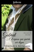 Gabriel, el esposo que quería ser digno