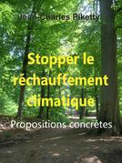Stopper le réchauffement climatique Propositions concrètes