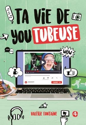 Ta vie de youtubeuse, tome 4