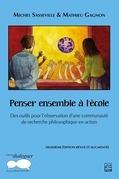 Penser ensemble à l'école. Des outils pour l'observation d'une communauté de recherche philosophique en action. 3e édition