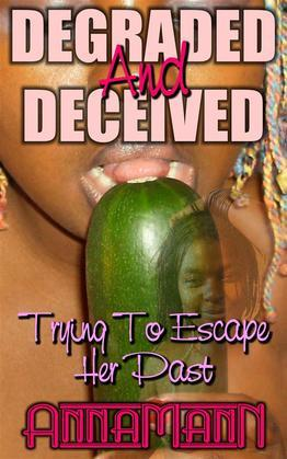 Degraded And Deceived