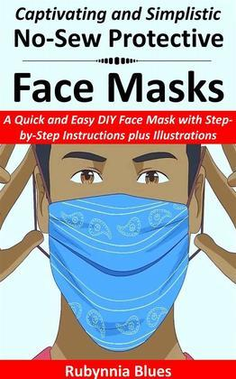 Captivating and Simplistic No-Sew Protective Face Masks