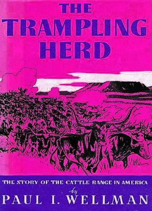 The Trampling Herd: The Story of the Cattle Range in America