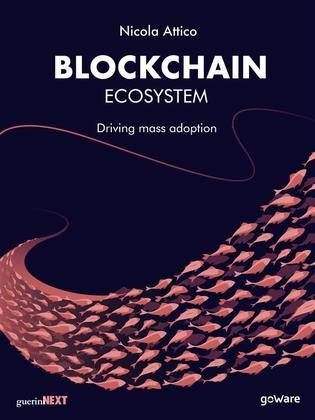 Blockchain Ecosystem. Driving mass adoption