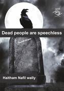 Dead People Are Speechless