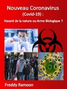 Nouveau Coronavirus  (Covid-19) : Hasard de la nature ou Arme Biologique?