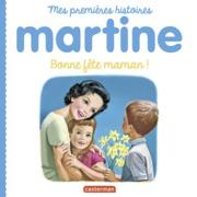 Mes premiers Martine (Tome 13)  - Bonne fête maman !