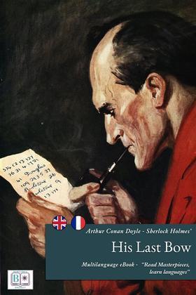 Sherlock Holmes' His Last Bow - (English + French Version)