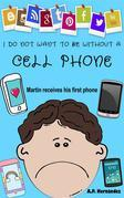 I Do Not Want To Be Without A Cell Phone