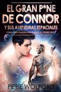 El Gran P*ne De Connor Y Sus Aventuras Espaciales