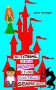 Le Brutte Streghe, Le Belle Principesse E I Loro Castelli Sempre Lontani...