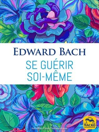 Se guérir soi-même (fleurs de Bach)