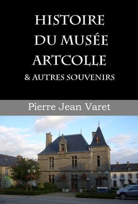Histoire du musée Artcolle et autres souvenirs