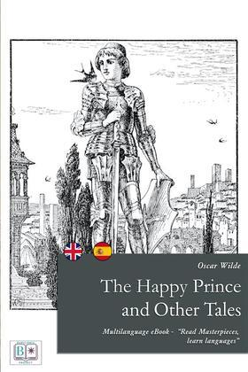 The Happy Prince and other Tales (English + Spanish Interactive Version)