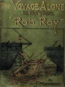 """The Voyage Alone in the Yawl """"Rob Roy"""""""