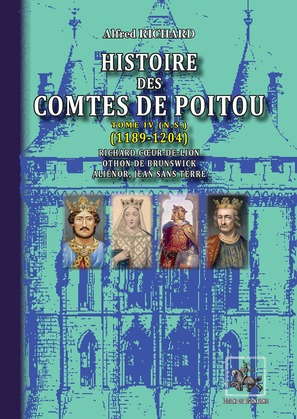 Histoire des Comtes de Poitou (Tome 4 : 1189-1204)