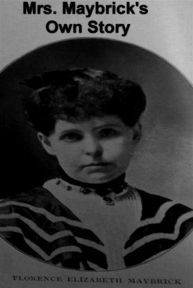 Mrs. Maybrick's Own Story: My Fifteen Lost Years
