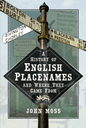 A History of English Place Names and Where They Came From