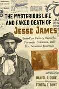 The Mysterious Life and Faked Death of Jesse James