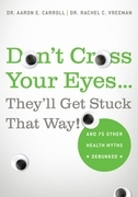 Don't Cross Your Eyes...They'll Get Stuck That Way!