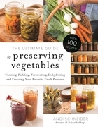 The Ultimate Guide to Preserving Vegetables