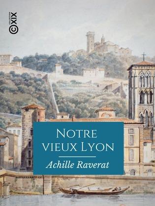 Notre vieux Lyon