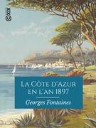 La Côte d'Azur en l'an 1897