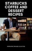 The Ultimate Starbucks Coffee Recipe Book