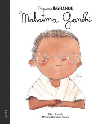 Pequeño & Grande Mahatma Gandhi