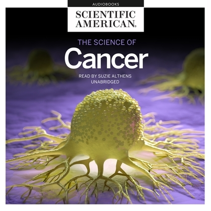 The Science of Cancer