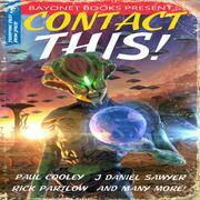 Contact This!: A First Contact Anthology