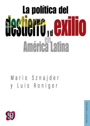 La política del destierro y el exilio en América Latina