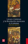 Lázaro Cárdenas y la Revolución mexicana, III