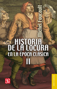 Historia de la locura en la época clásica, II