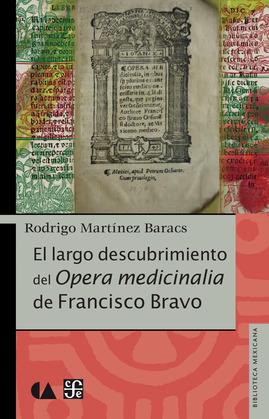 El largo descubrimiento del Opera medicinalia de Francisco Bravo
