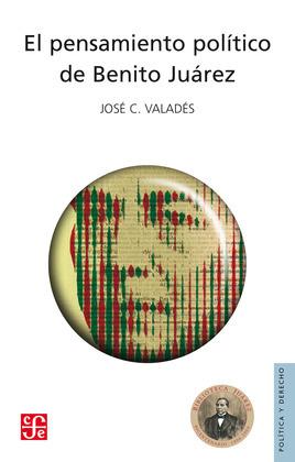 El pensamiento político de Benito Juárez