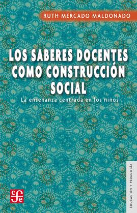 Los saberes docentes como construcción social