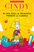 El día que la princesa perdió la cabeza (Cindy la Regia)