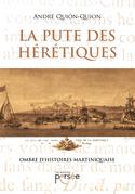La Pute des hérétiques, ombre d'Histoires martiniquaise
