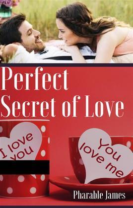 Perfect secret of love